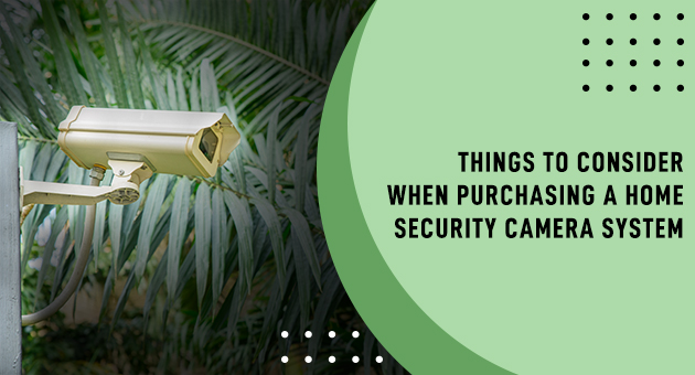 Things to Consider When Purchasing a Home Security Camera System