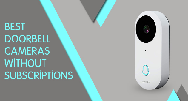Best Doorbell Cameras Without Subscriptions