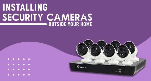 Installing Security Cameras Outside Your Home
