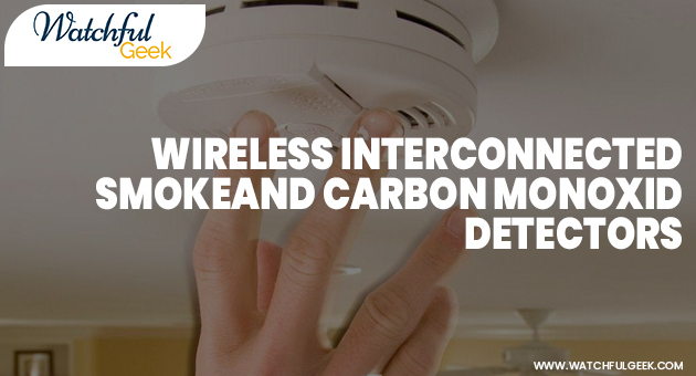 Wireless Interconnected Smoke and Carbon Monoxide Detectors