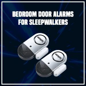 Bedroom Door alarms for Sleepwalkers