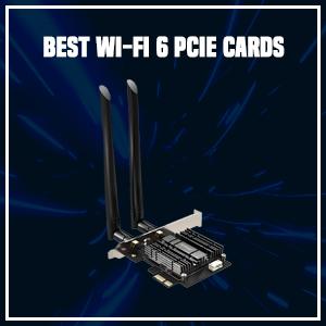 Best Wi-Fi 6 PCIe cards