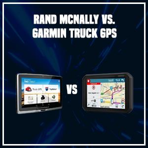 Rand McNally vs. Garmin Truck GPS