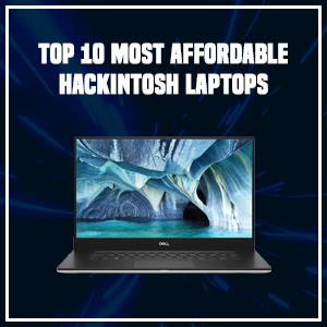 Top 10 Most Affordable Hackintosh Laptops